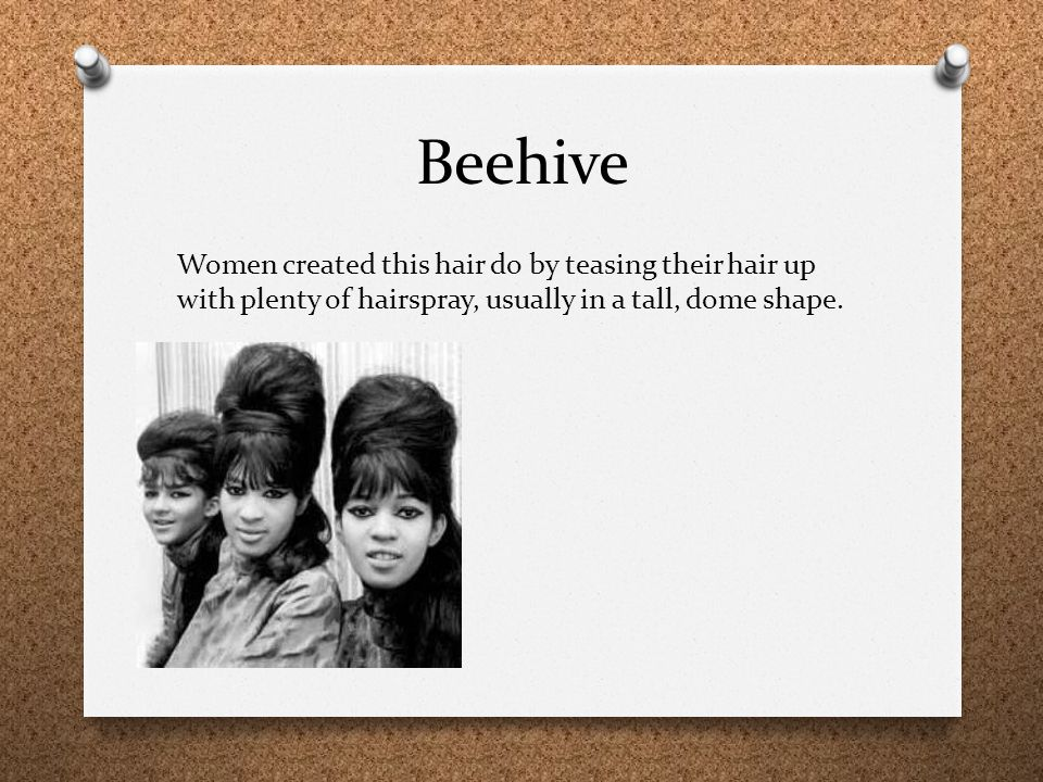 Beehive Women created this hair do by teasing their hair up with plenty of hairspray, usually in a tall, dome shape.