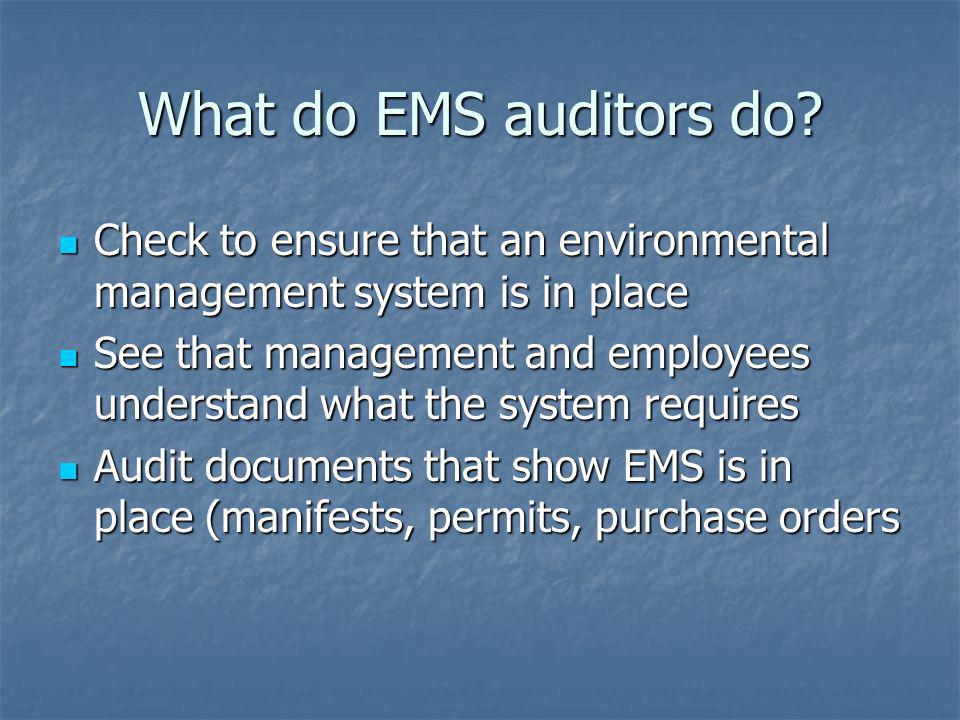 What do EMS auditors do Check to ensure that an environmental management system is in place.