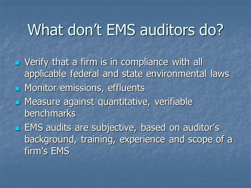 What don't EMS auditors do