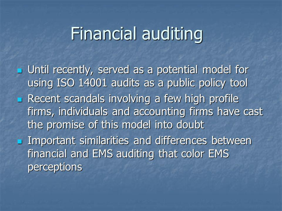 Financial auditing Until recently, served as a potential model for using ISO 14001 audits as a public policy tool.