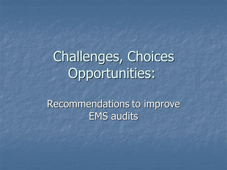Challenges, Choices Opportunities:
