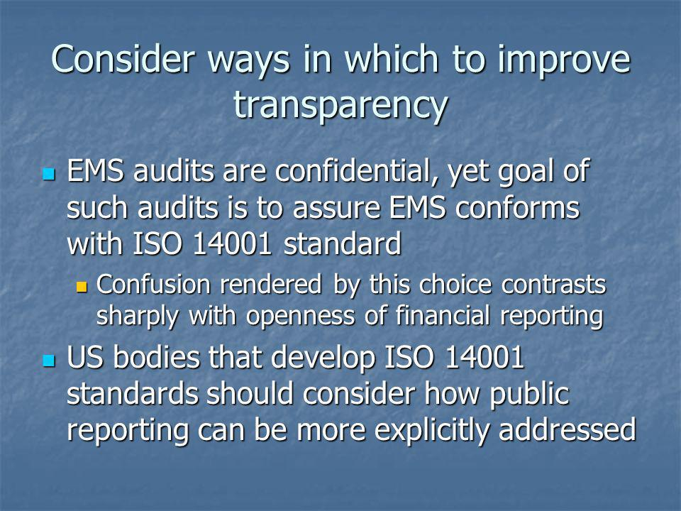 Consider ways in which to improve transparency