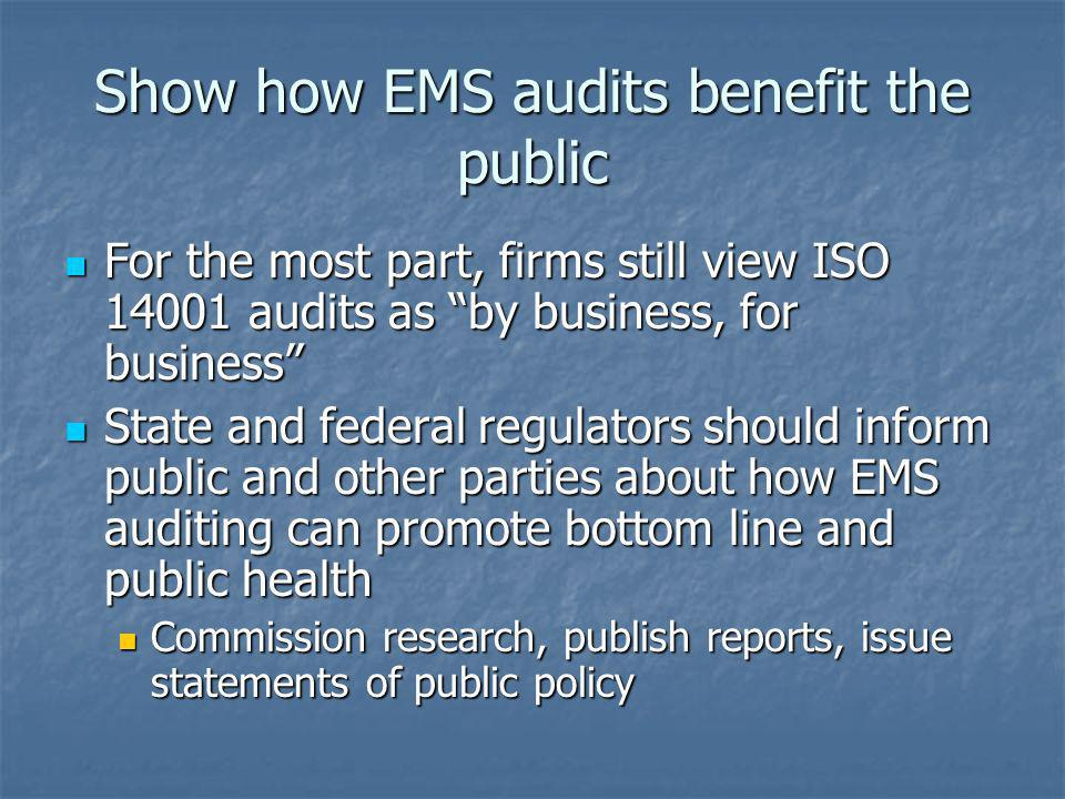 Show how EMS audits benefit the public