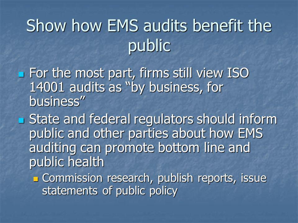 Show how EMS audits benefit the public