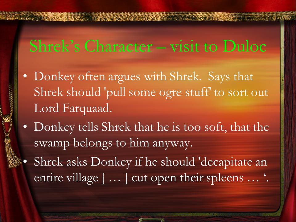 Shrek's Character – visit to Duloc
