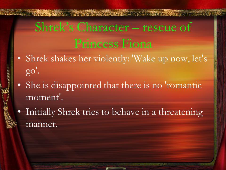 Shrek's Character – rescue of Princess Fiona