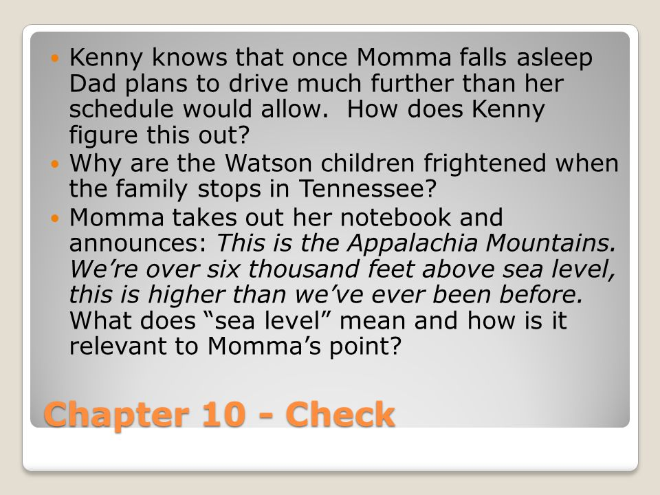 Kenny knows that once Momma falls asleep Dad plans to drive much further than her schedule would allow. How does Kenny figure this out