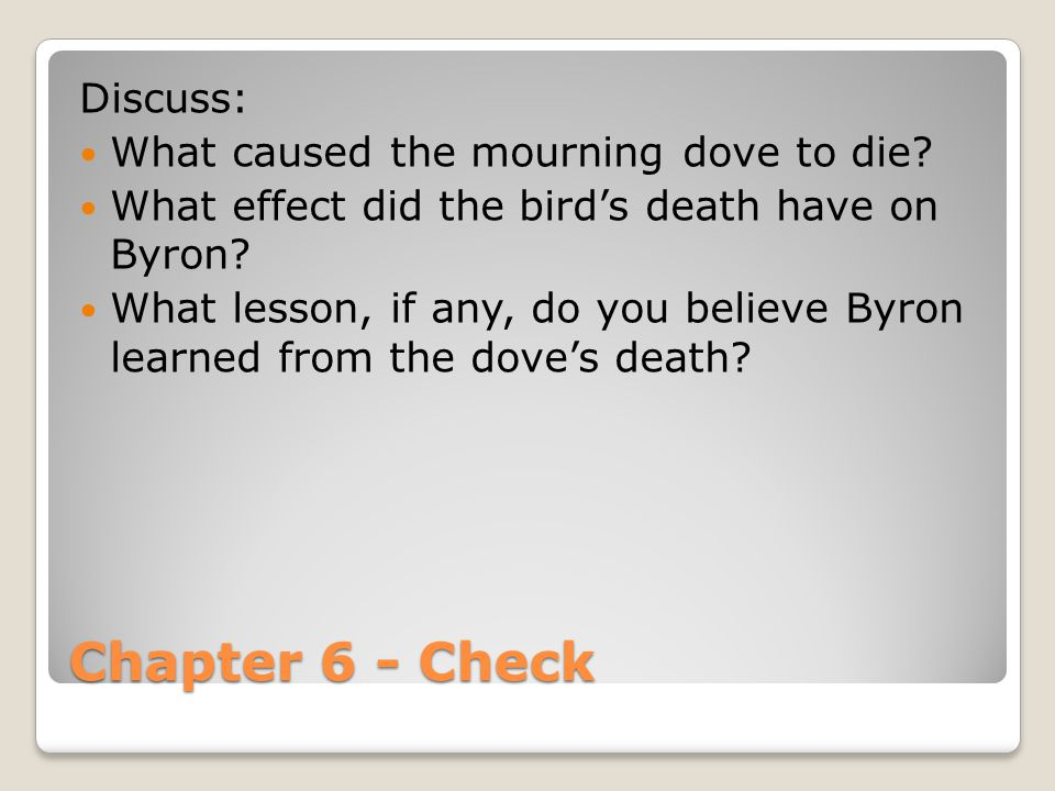 Chapter 6 - Check Discuss: What caused the mourning dove to die
