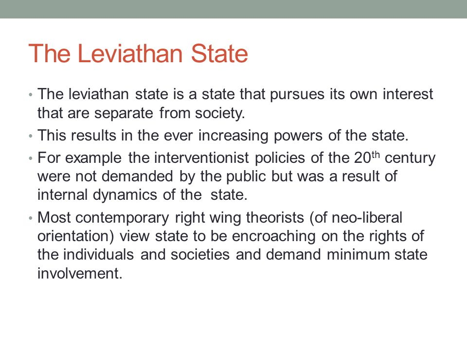 The Leviathan State The leviathan state is a state that pursues its own interest that are separate from society.