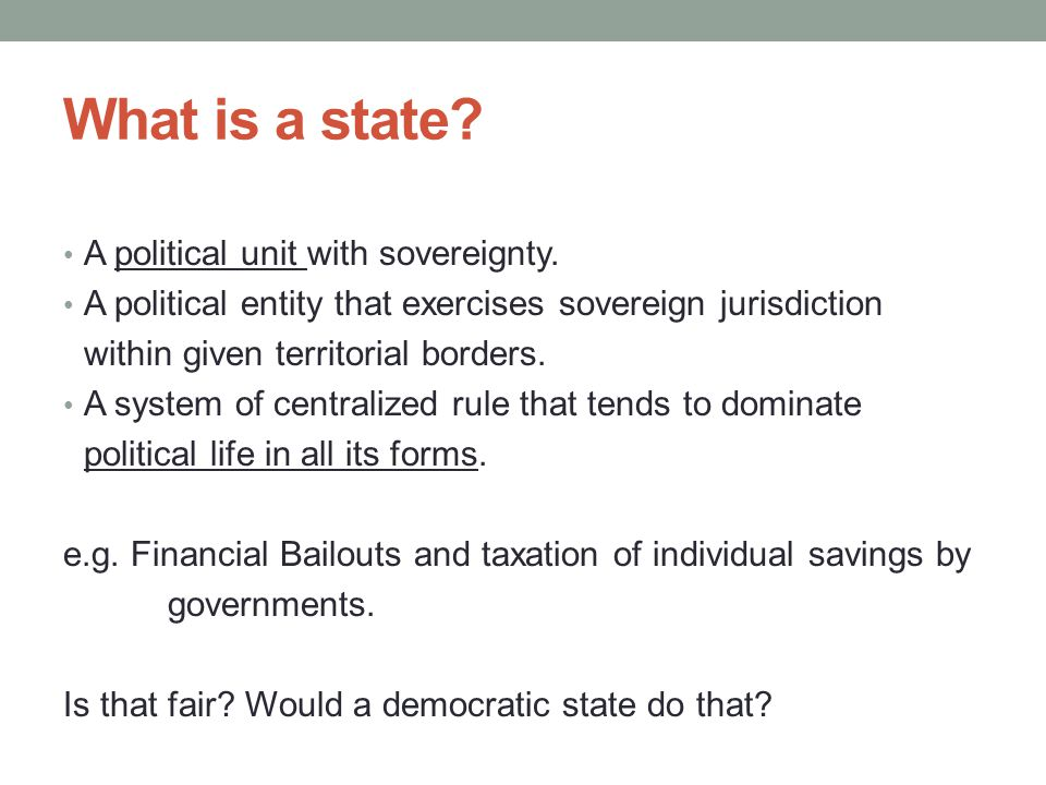 What is a state A political unit with sovereignty.