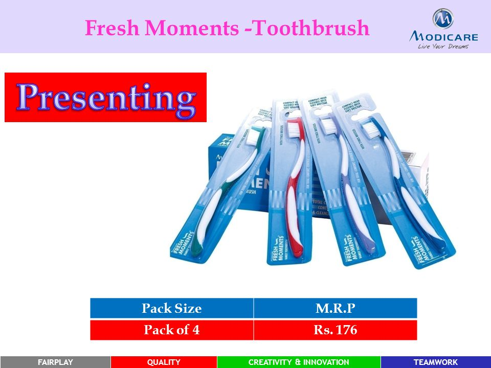 Presenting Fresh Moments -Toothbrush Pack Size M.R.P Pack of 4 Rs. 176