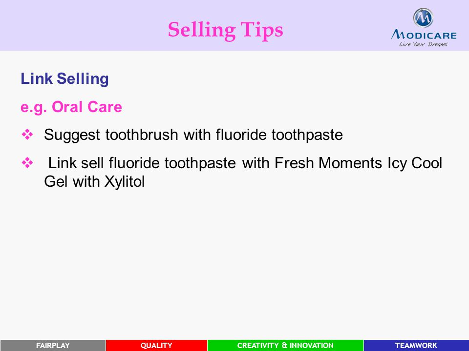 Selling Tips Link Selling e.g. Oral Care