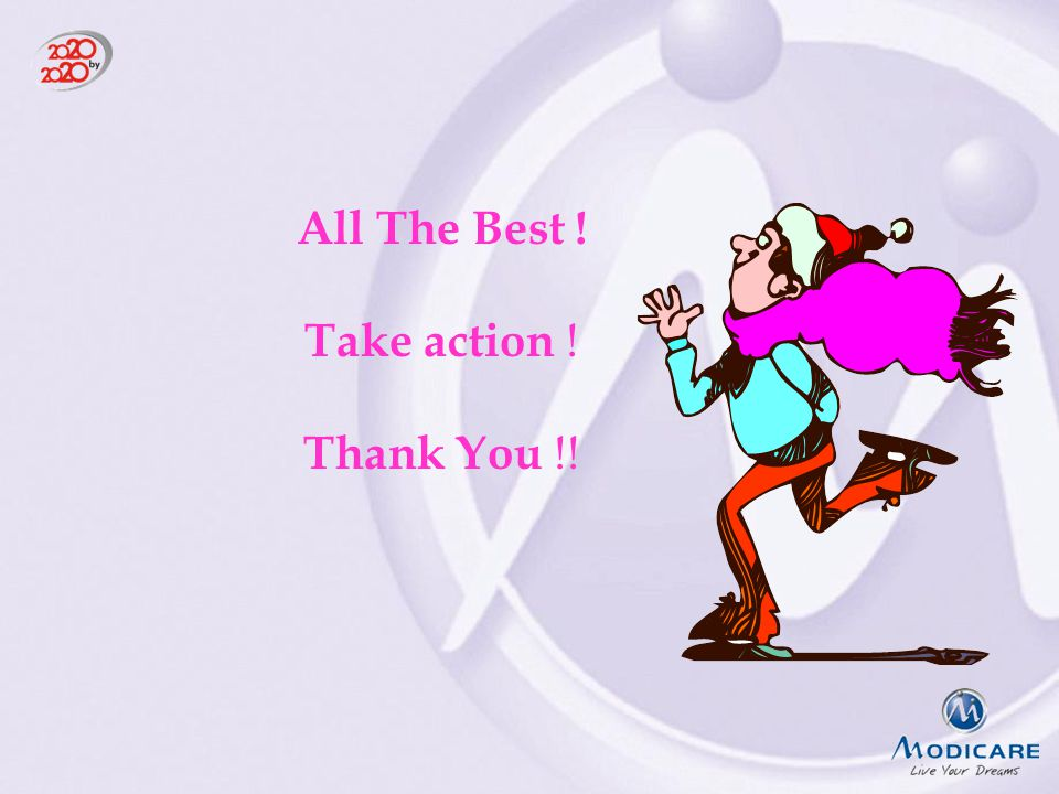 All The Best ! Take action ! Thank You !!
