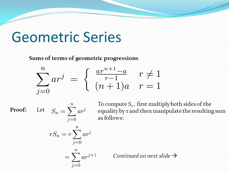 Geometric Series Sums of terms of geometric progressions