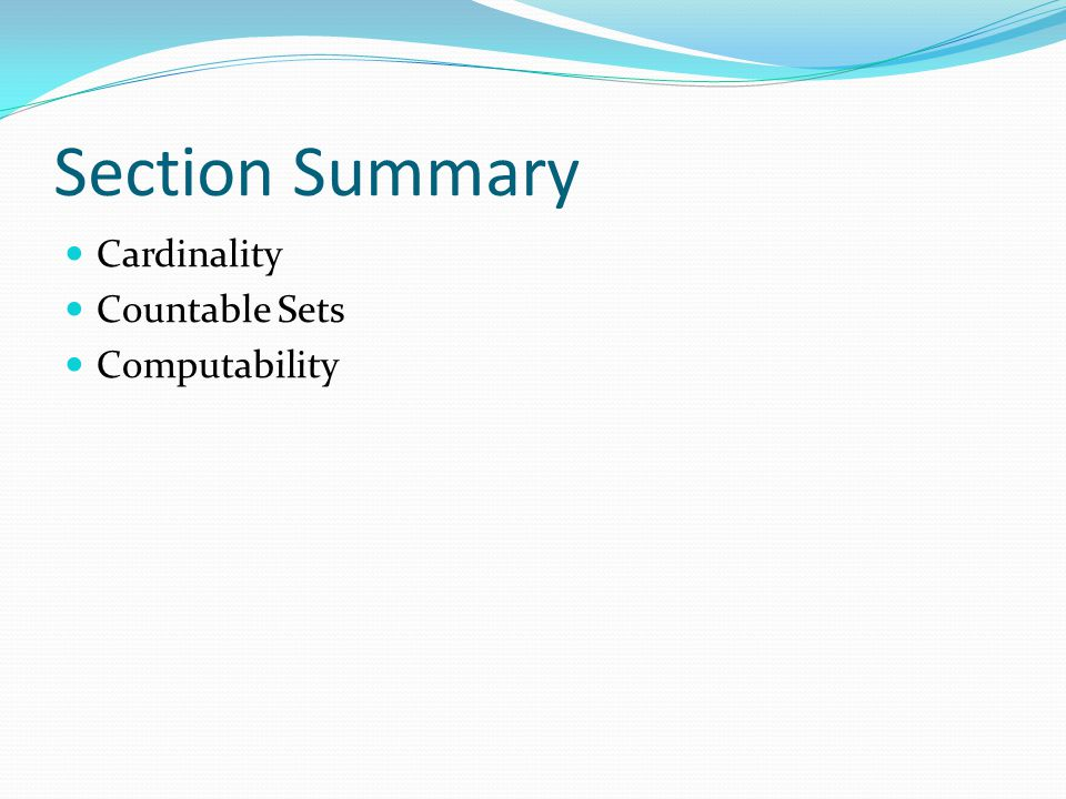 Section Summary Cardinality Countable Sets Computability