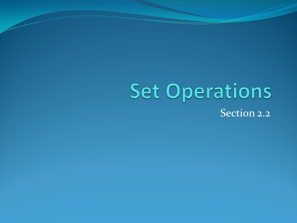 Set Operations Section 2.2