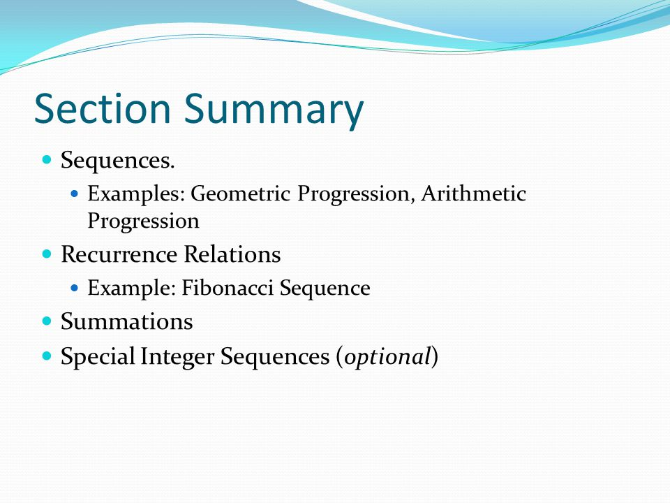 Section Summary Sequences. Recurrence Relations Summations