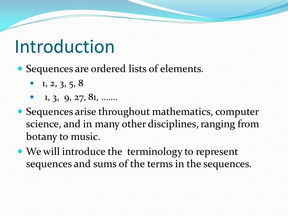 Introduction Sequences are ordered lists of elements.