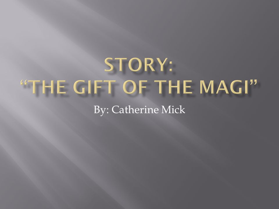Story: The gift of the magi