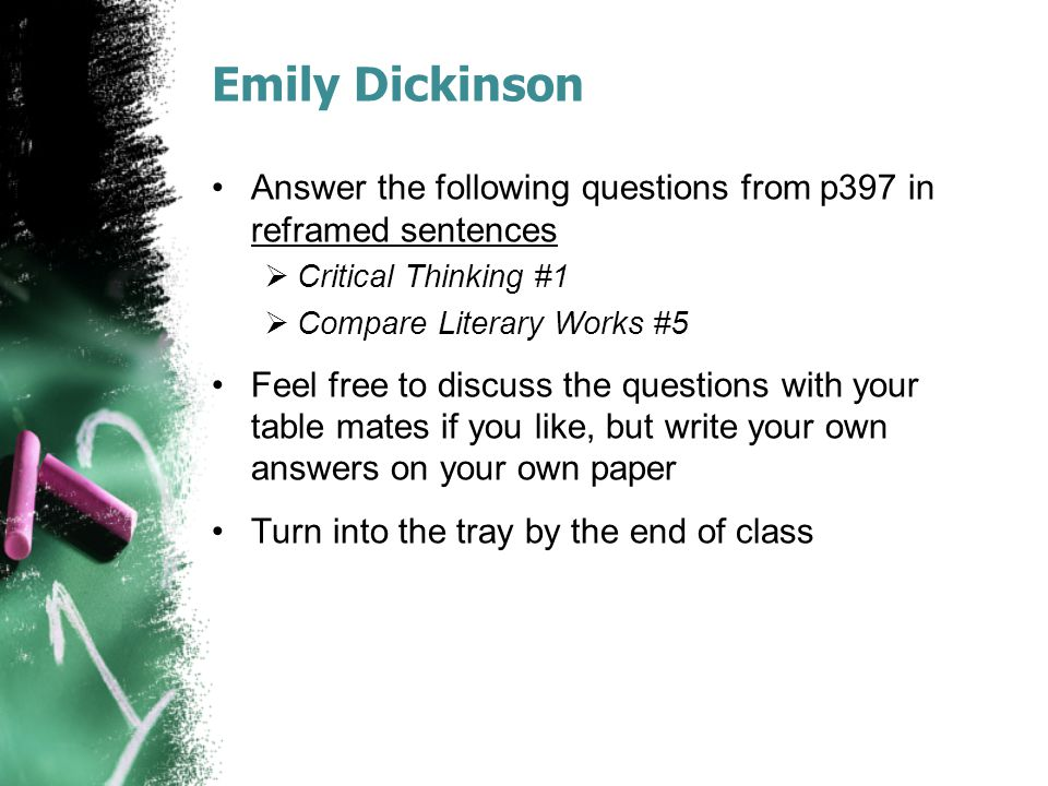 Emily Dickinson Answer the following questions from p397 in reframed sentences. Critical Thinking #1.