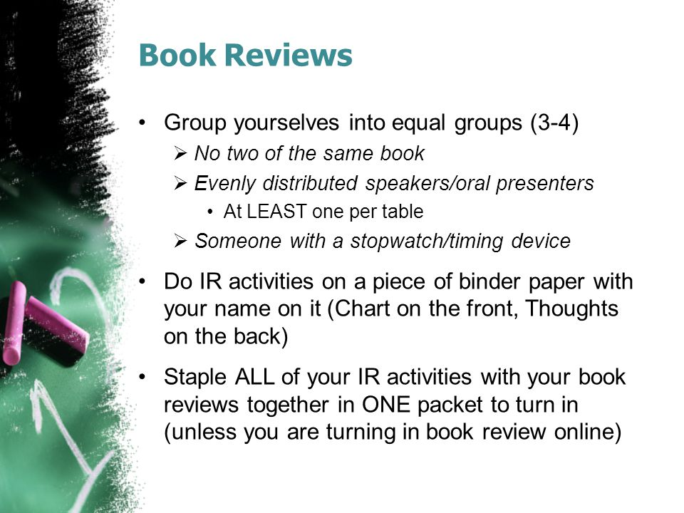 Book Reviews Group yourselves into equal groups (3-4)