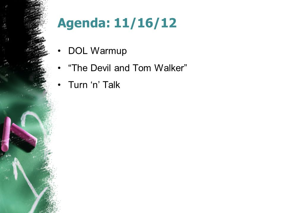 Agenda: 11/16/12 DOL Warmup The Devil and Tom Walker Turn 'n' Talk