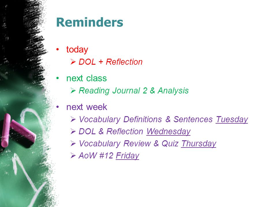 Reminders today next class next week DOL + Reflection