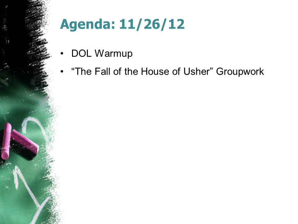 Agenda: 11/26/12 DOL Warmup The Fall of the House of Usher Groupwork