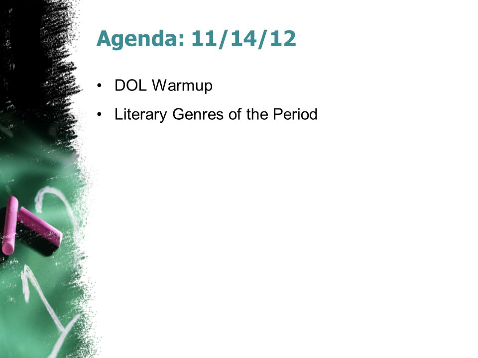 Agenda: 11/14/12 DOL Warmup Literary Genres of the Period