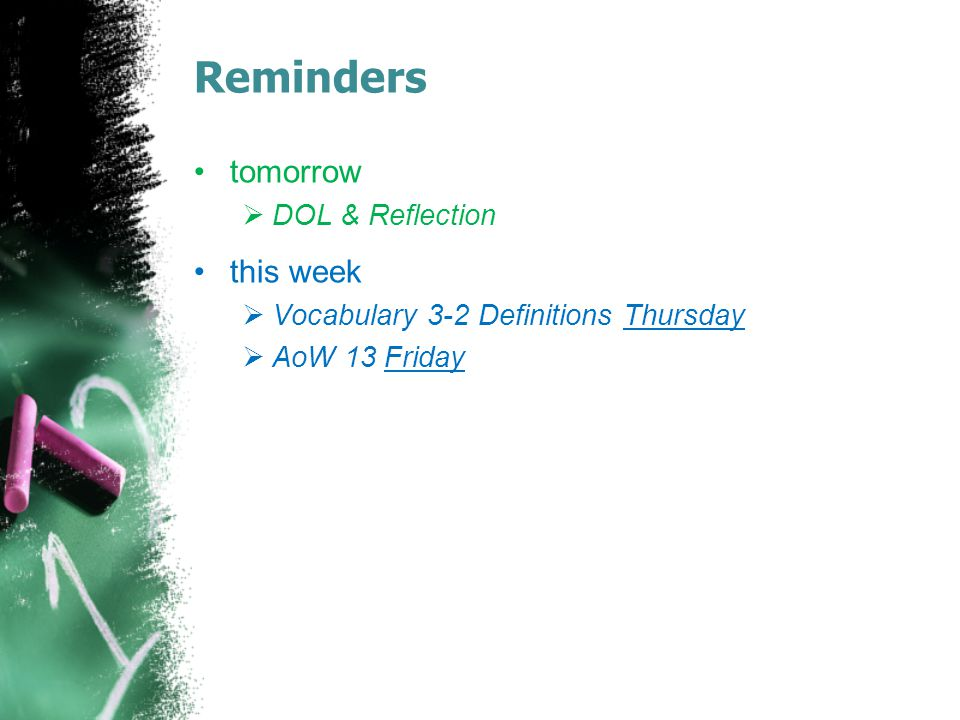 Reminders tomorrow this week DOL & Reflection