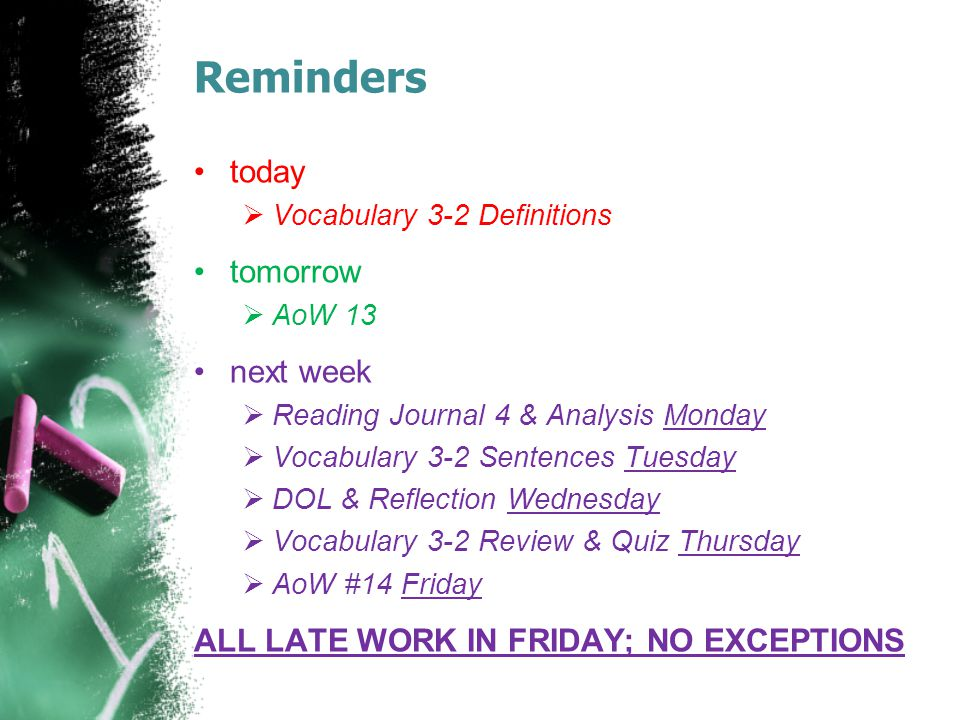 Reminders today tomorrow next week