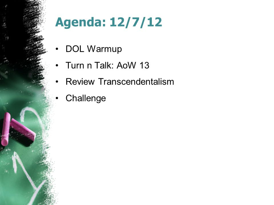 Agenda: 12/7/12 DOL Warmup Turn n Talk: AoW 13