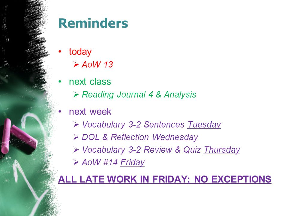 Reminders today next class next week