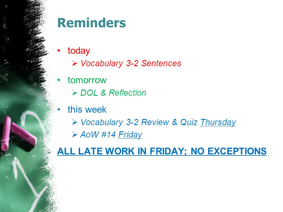 Reminders today tomorrow this week
