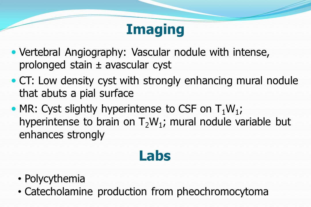 Imaging Vertebral Angiography: Vascular nodule with intense, prolonged stain ± avascular cyst.