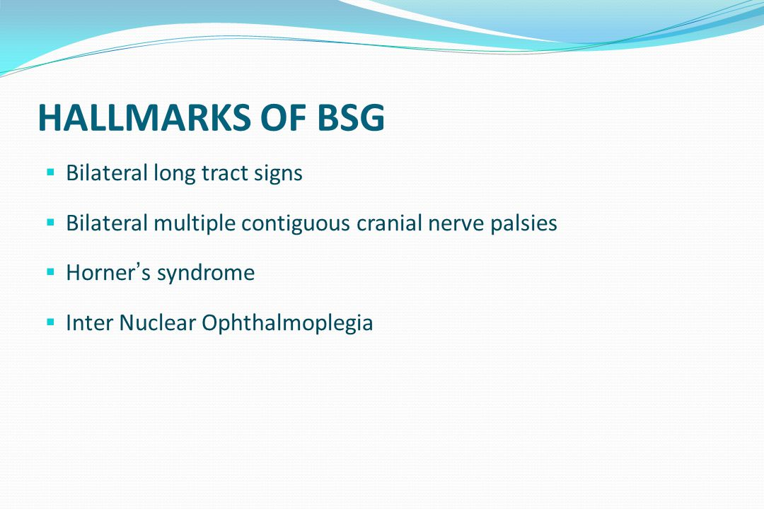 HALLMARKS OF BSG Bilateral long tract signs