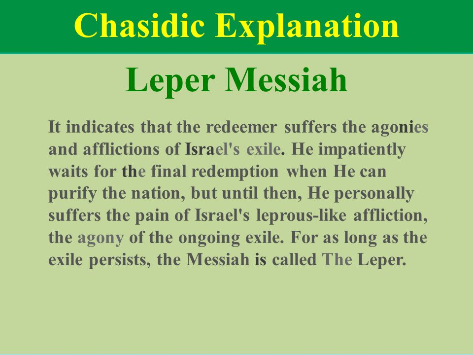 Chasidic Explanation Leper Messiah