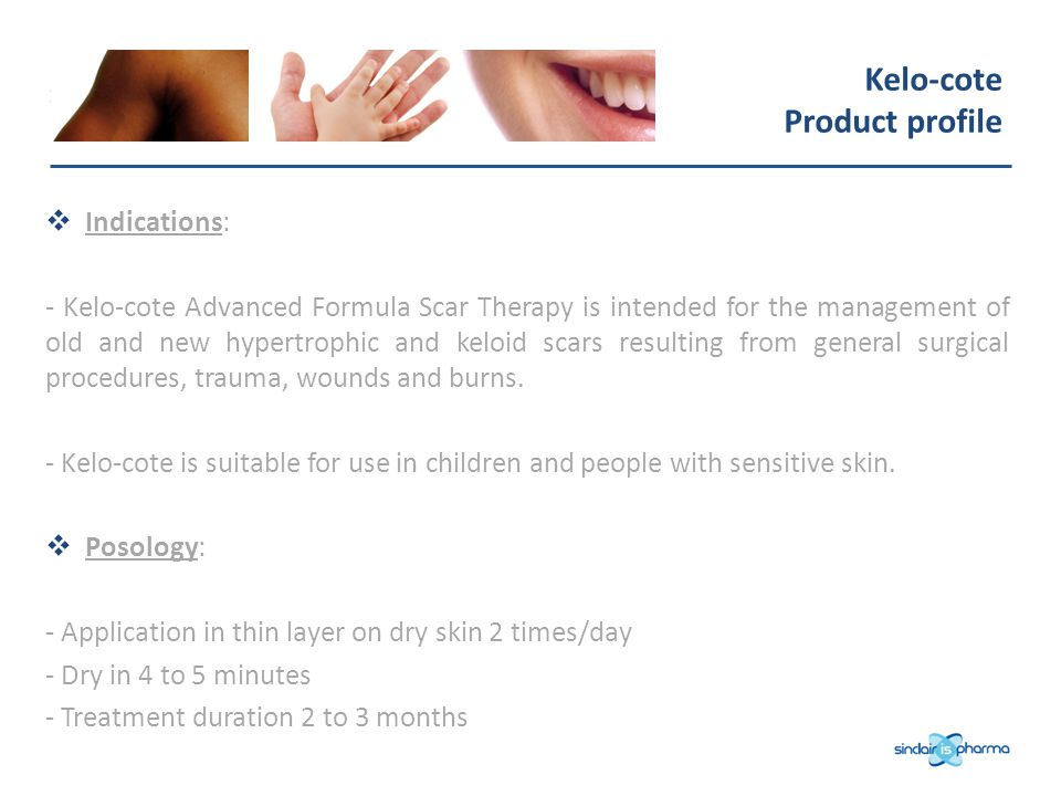 Kelo-cote Product profile Indications: