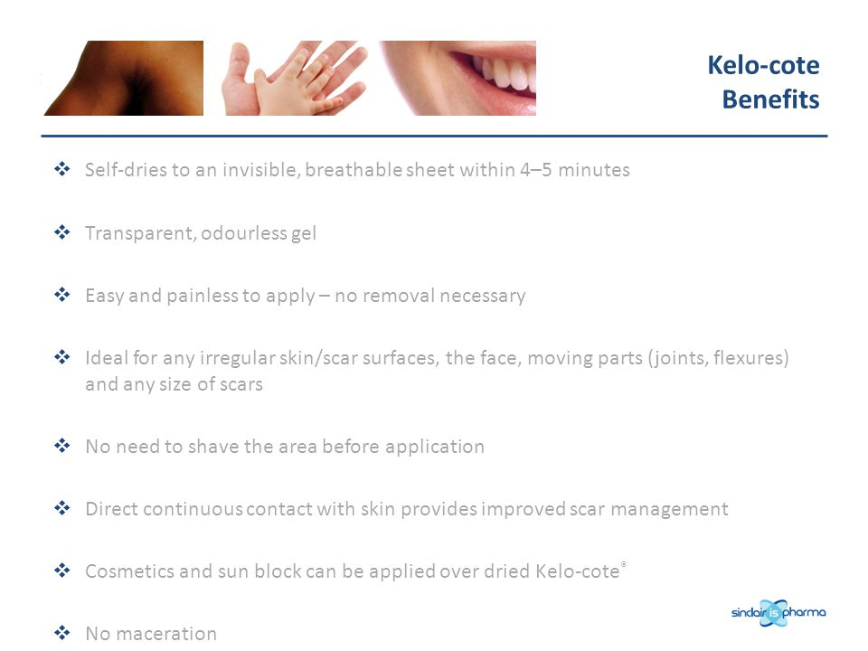 Kelo-cote Benefits. Self-dries to an invisible, breathable sheet within 4–5 minutes. Transparent, odourless gel.