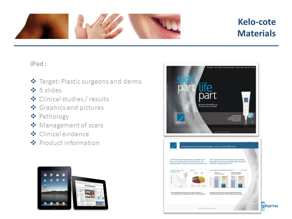 Kelo-cote Materials iPad : Target: Plastic surgeons and derms 5 slides