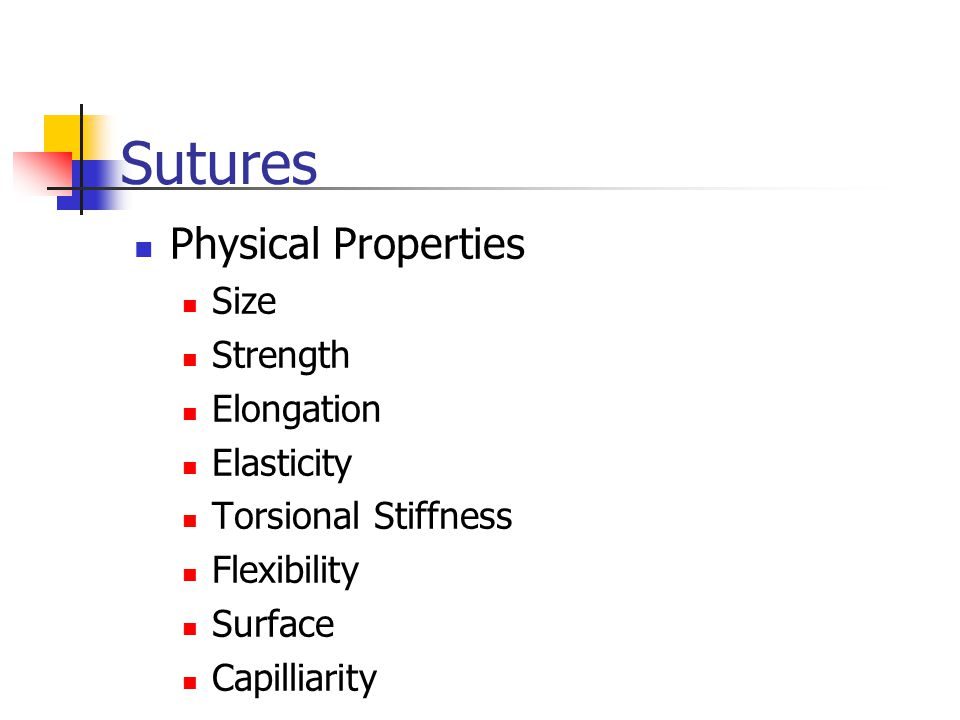 Sutures Physical Properties Size Strength Elongation Elasticity