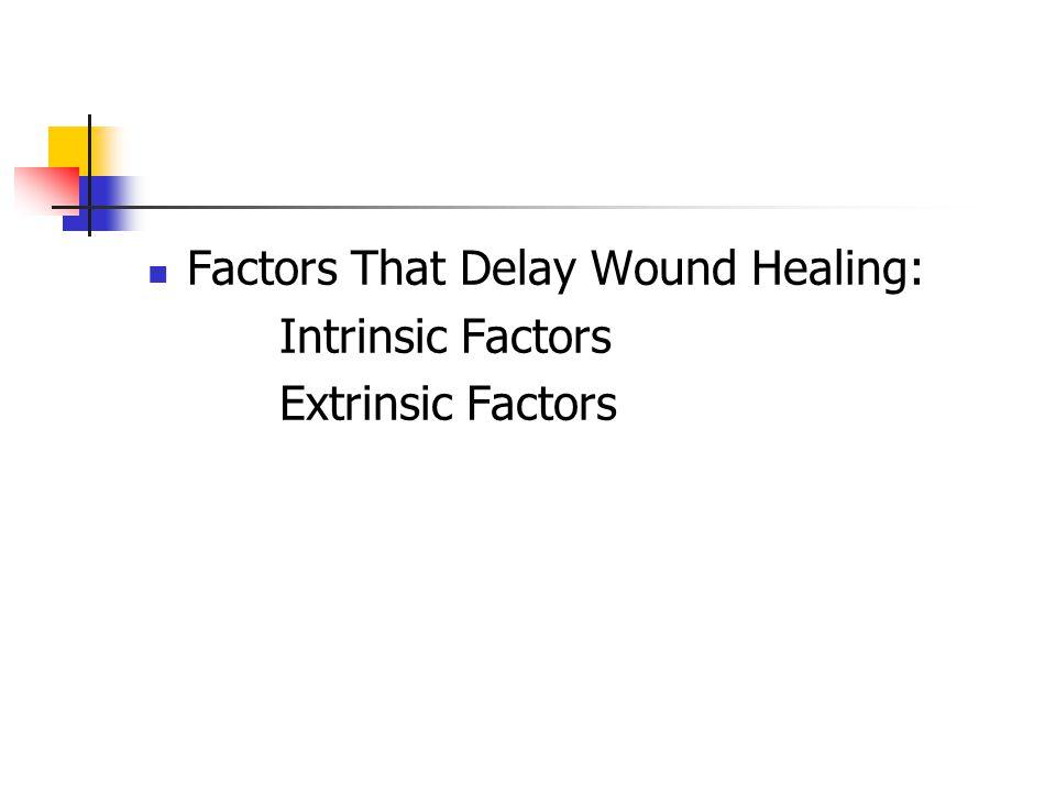 Factors That Delay Wound Healing: