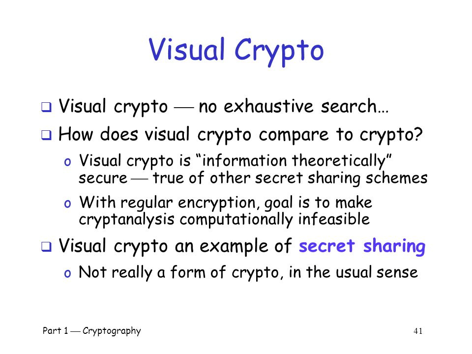 Visual Crypto Visual crypto  no exhaustive search…