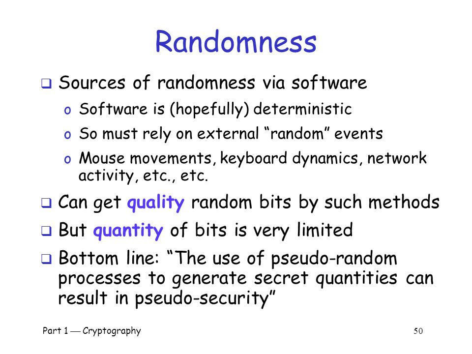 Randomness Sources of randomness via software