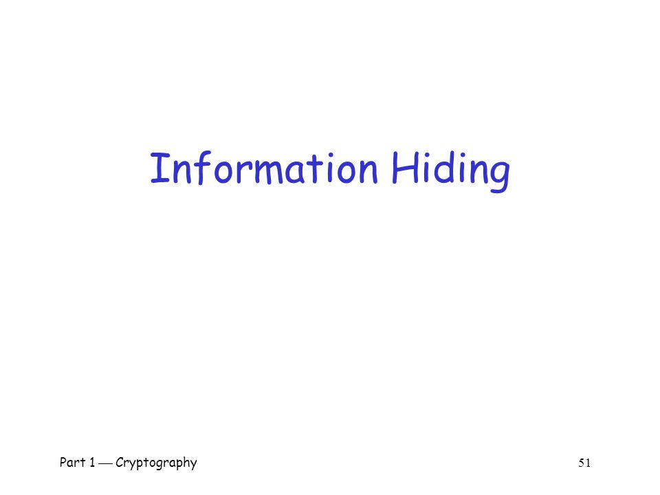 Information Hiding Part 1  Cryptography 51.