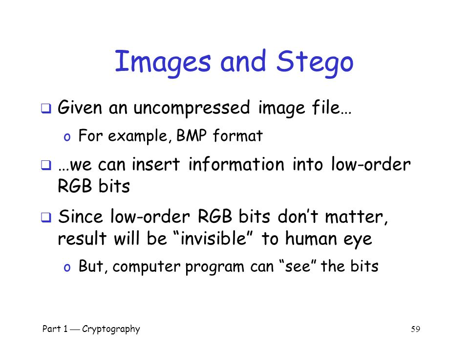 Images and Stego Given an uncompressed image file…
