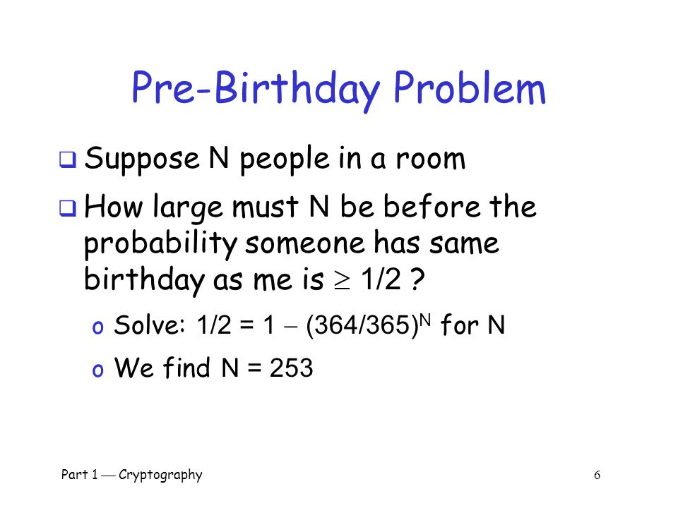 Pre-Birthday Problem Suppose N people in a room