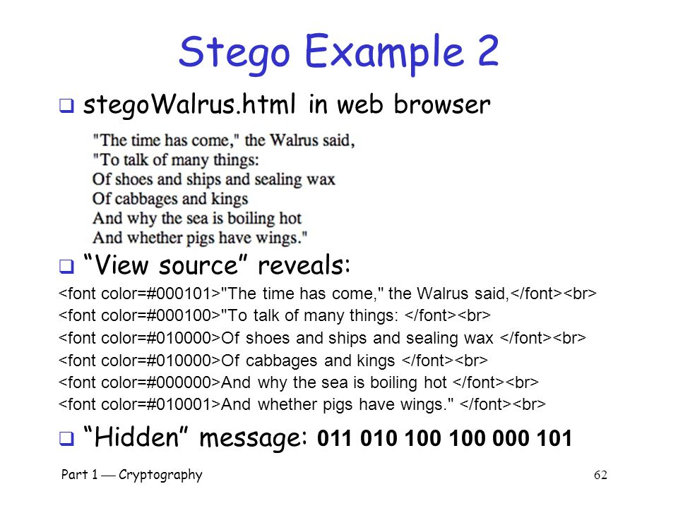 Stego Example 2 stegoWalrus.html in web browser View source reveals: