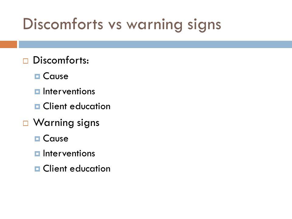 Discomforts vs warning signs