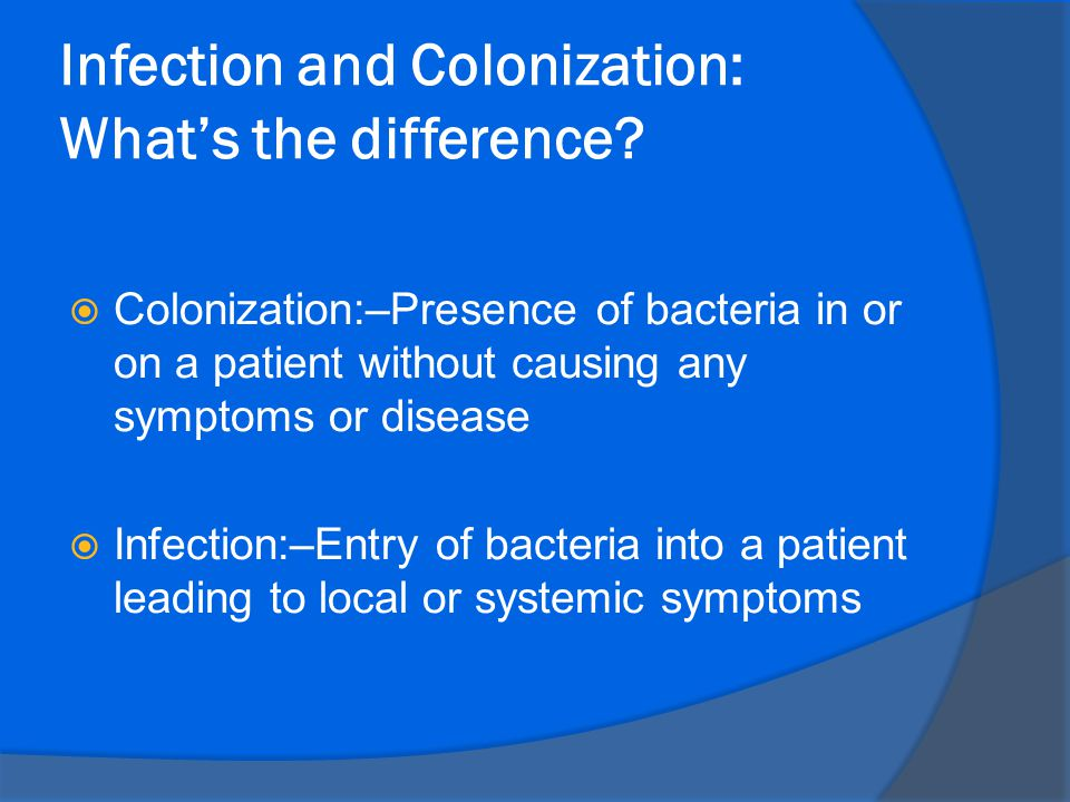 Infection and Colonization: What's the difference